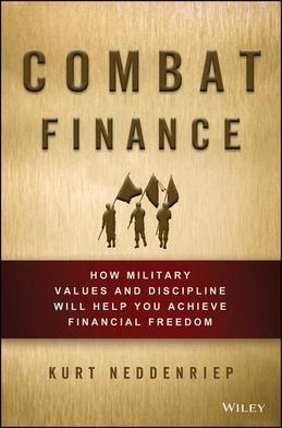 Combat Finance: How Military Values and Discipline Will Help You Achieve Financial Freedom