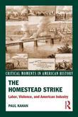 The Homestead Strike: Labor, Violence, and American Industry