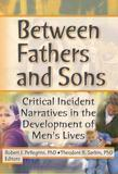 Between Fathers and Sons: Critical Incident Narratives in the Development of Men's Lives