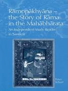 Ramopakhyana - The Story of Rama in the Mahabharata: A Sanskrit Independent-Study Reader