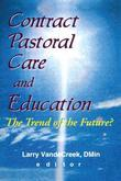 Contract Pastoral Care and Education: The Trend of the Future?