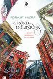 Grand Delusions: A Short Biography of Calcutta