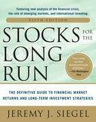 Stocks for the Long Run 5/E:  The Definitive Guide to Financial Market Returns & Long-Term Investment Strategies: The Definitive Guide to Financial Ma