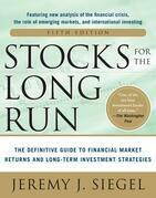 Stocks for the Long Run 5/E:  The Definitive Guide to Financial Market Returns & Long-Term Investment Strategies: The Definitive Guide to Financial Ma