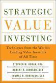 Strategic Value Investing: Practical Techniques of Leading Value Investors: Techniques from the World's Leading Value Investors of All Time (eBoo