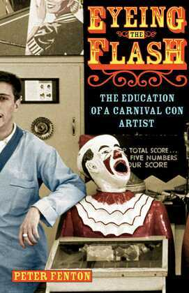 Eyeing the Flash: The Education of a Carnival Con Artist