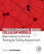 Toxicogenomics-Based Cellular Models: Alternatives to Animal Testing for Safety Assessment