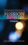 Researching Practice in Mission and Ministry: A Companion