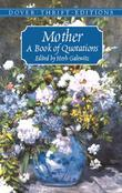 Mother: A Book of Quotations