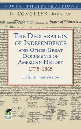 The Declaration of Independence and Other Great Documents of American History: 1775-1865