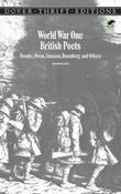 World War One British Poets: Brooke, Owen, Sassoon, Rosenberg and Others