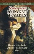 Four Great Tragedies: Hamlet, Macbeth, Othello, and Romeo and Juliet
