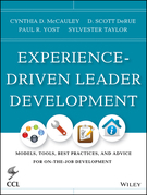 Experience-Driven Leader Development: Models, Tools, Best Practices, and Advice for On-the-Job Development