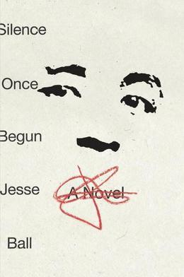 Silence Once Begun: A Novel