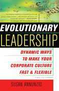 Evolutionary Leadership: Dynamic Ways to Make Your Corporate Culture Fast a