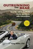 Outrunning the Bear: How You Can Outperform Stocks and Bonds with Convertibles