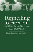 Tunnelling to Freedom and Other Escape Narratives from World War I