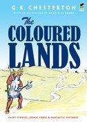 The Coloured Lands: Fairy Stories, Comic Verse and Fantastic Pictures