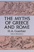 The Myths of Greece and Rome