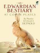 An Edwardian Bestiary: 87 Color Plates