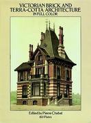 Victorian Brick and Terra-Cotta Architecture in Full Color: 160 Plates