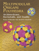 Multimodular Origami Polyhedra: Archimedeans, Buckyballs and Duality