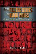 From Falling Bodies to Radio Waves: Classical Physicists and Their Discoveries