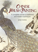 Chinese Brush Painting: A Complete Course in Traditional and Modern Techniques