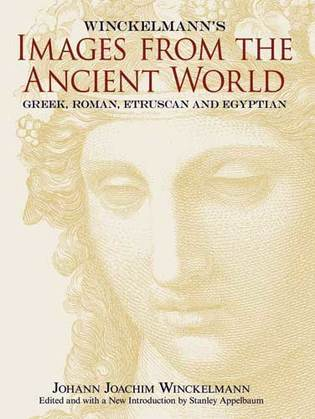 Winckelmann's Images from the Ancient World: Greek, Roman, Etruscan and Egyptian