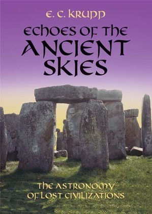 Echoes of the Ancient Skies: The Astronomy of Lost Civilizations
