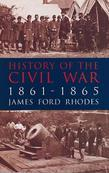James Ford Rhodes - History of the Civil War, 1861-1865