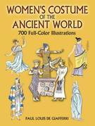 Women's Costume of the Ancient World: 700 Full-Color Illustrations