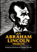 An Abraham Lincoln Tribute: Featuring Woodcuts by Charles Turzak
