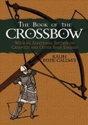 The Book of the Crossbow: With an Additional Section on Catapults and Other Siege Engines