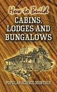 How to Build Cabins, Lodges and Bungalows