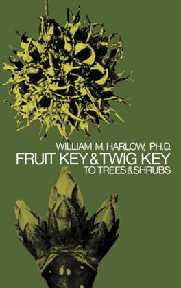 Fruit Key and Twig Key to Trees and Shrubs