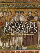 Roman Mosaics: Over 60 Full-Color Images from the 4th Through the 13th Centuries