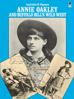 Annie Oakley and Buffalo Bill's Wild West