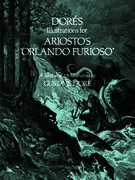 "Doré's Illustrations for Ariosto's ""Orlando Furioso"": A Selection of 208 Illustrations"
