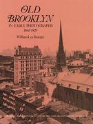 Old Brooklyn in Early Photographs, 1865-1929