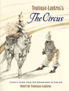 Toulouse-Lautrec's The Circus: Thirty-Nine Crayon Drawings in Color
