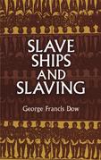 Slave Ships and Slaving