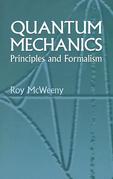 Quantum Mechanics: Principles and Formalism