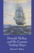 Donald McKay and His Famous Sailing Ships