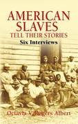 American Slaves Tell Their Stories: Six Interviews