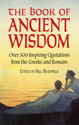 The Book of Ancient Wisdom: Over 500 Inspiring Quotations from the Greeks and Romans