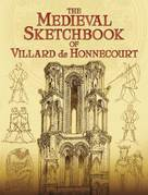 The Medieval Sketchbook of Villard de Honnecourt