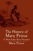 The History of Mary Prince: A West Indian Slave Narrative