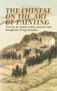 The Chinese on the Art of Painting: Texts by the Painter-Critics, from the Han through the Ch'ing Dynasties