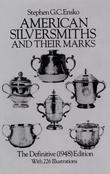 American Silversmiths and Their Marks: The Definitive (1948) Edition